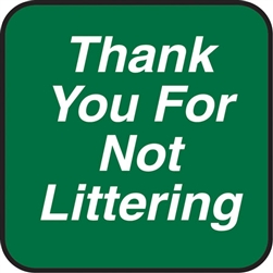 "12""w x 12""h Aluminum Sign ""Thank You For Not Littering"""