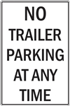 "12""w x 18""h Aluminum Sign ""No Trailer Parking At Any Time"""