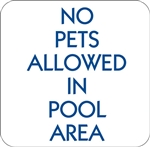 "12""w x 12""h Aluminum Sign ""No Pets Allowed In Pool Area"""