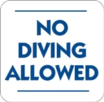 "12""w x 12""h Aluminum Sign ""No Diving Allowed"""