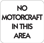 "12""w x 12""h Aluminum Sign ""No Motor craft In This Area"""