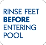 "12""w x 12""h Aluminum Sign ""Rinse Feet Before Entering Pool"""