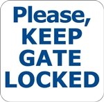 "12""w x 12""h Aluminum Sign ""Please Keep Gate Locked"""
