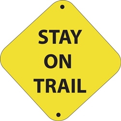 "12""w x 12""h Aluminum Trail Marker Sign ""Stay On Trail"""